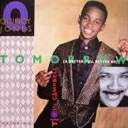 Details Quincy Jones featuring Tevin Campbell - Tomorrow (A Better You, Better Me)