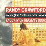 Coverafbeelding Randy Crawford featuring Eric Clapton and David Sanborn - Knockin' On Heaven's Door