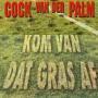 Details Cock Van Der Palm - Kom Van Dat Gras Af