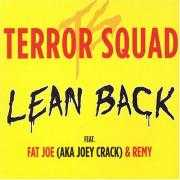 Details Terror Squad feat. Fat Joe (AKA Joey Crack) & Remy - Lean Back