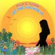 Details Milk & Sugar - Let The Sun Shine