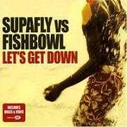 Coverafbeelding Supafly vs Fishbowl - Let's Get Down