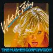 Coverafbeelding The Hughes Corporation - What A Feeling