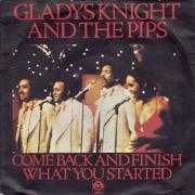 Details Gladys Knight and The Pips - Come Back And Finish What You Started