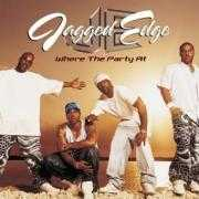 Details Jagged Edge - Where The Party At
