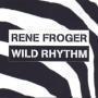 Coverafbeelding Rene Froger - Wild Rhythm