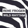 Details Rene Froger - Wild Rhythm