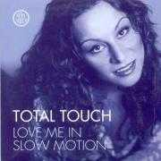 Details Total Touch - Love Me In Slow Motion
