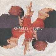 Coverafbeelding Charles & Eddie - Would I Lie To You?