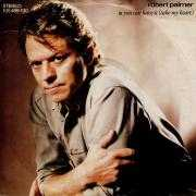 Details Robert Palmer - You Can Have It (Take My Heart)