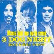 Details 3 Dog Night - Mama Told Me No To Come