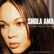 Details Shola Ama - You Might Need Somebody