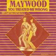 Coverafbeelding Maywood - You Treated Me Wrong