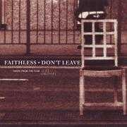 Coverafbeelding Faithless - Don't Leave [Euphoric Radio]