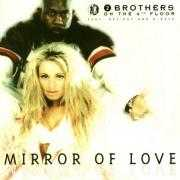 Coverafbeelding 2 Brothers On The 4th Floor feat. Des'ray and D-Rock - Mirror Of Love