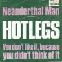 Details Hotlegs - Neanderthal Man