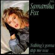 Coverafbeelding Samantha Fox - Nothing's Gonna Stop Me Now