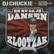 Coverafbeelding DJ Chuckie - En Nu Ga Je Dansen Klootzak - The Official 'Dirty Dutch Tour' Theme Song