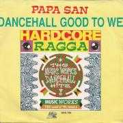 Details Papa San - Dancehall Good To We