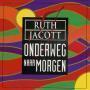 Coverafbeelding Ruth Jacott - Onderweg Naar Morgen