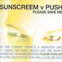 Details Sunscreem v Push - Please Save Me