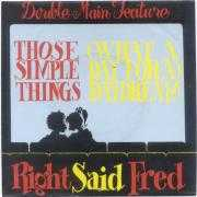 Details Right Said Fred - Those Simple Things/ (What A Day For A) Daydream