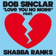 Coverafbeelding Bob Sinclar feat. Shabba Ranks - Love you no more