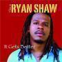 Coverafbeelding Ryan Shaw - It gets better