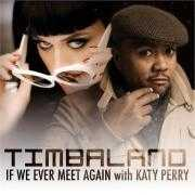 Details Timbaland with Katy Perry - If We Ever Meet Again