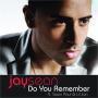 Coverafbeelding Jay Sean ft. Sean Paul & Lil Jon - Do you remember
