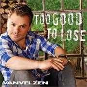Details VanVelzen - Too good to lose