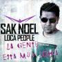Details Sak Noel - Loca People - La Gente Esta Muy Loka