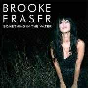 Details Brooke Fraser - Something in the water