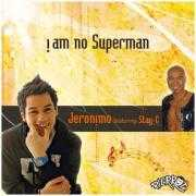 Coverafbeelding Jeronimo featuring Stay-C - I am no Superman