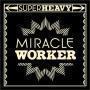 Coverafbeelding Superheavy - Miracle worker