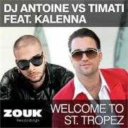 Details DJ Antoine vs Timati feat. Kalenna - Welcome to St. Tropez