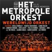 Details Het Metropole Orkest o.l.v. Vince Mendoza featuring: Edsilia Rombley & Trijntje Oosterhuis & Leonie Meijer & 3Js & Jennifer Ewbank & Ruth Jacott & Paul De Munnik & Giovanca & Hind & LA, The Voices & Glennis Grace & Karin Bloemen & Lee Towers - Wereldwijd orkest