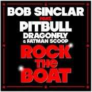 Coverafbeelding Bob Sinclar feat. Pitbull, Dragonfly & Fatman Scoop - Rock the boat
