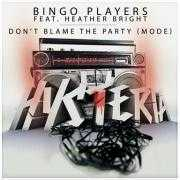 Coverafbeelding Bingo Players feat. Heather Bright - Don't blame the party (Mode)