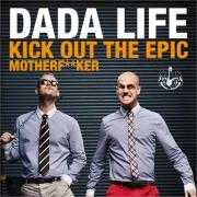 Coverafbeelding Dada Life - Kick out the epic motherf**ker