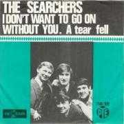 Details The Searchers - I Don't Want To Go On Without You