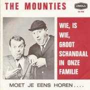 Details The Mounties - Wie, Is Wie, Groot Schandaal In Onze Familie