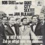Details Bob Smit en het Duke City Sextet o.l.v. van Jan Bijlaart - Ik Heb Me Weer Vergist