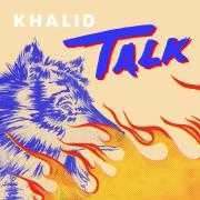 Informatie Top 40-hit Khalid - Talk