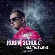 Coverafbeelding Robin Schulz (feat. Harlœ) - All This Love