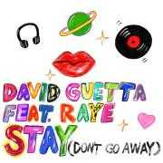 Coverafbeelding David Guetta feat. Raye - Stay (Don't Go Away)