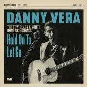 Details Danny Vera - Hold On To Let Go