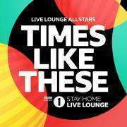 Coverafbeelding Live Lounge Allstars - Times Like These - BBC Radio 1 Stay Home Live Lounge