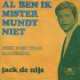 Coverafbeelding Jack De Nijs - Al Ben Ik Mister Mundy Niet