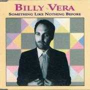 Coverafbeelding Billy Vera - Something Like Nothing Before